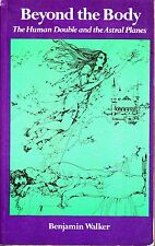 Beyond the Body The Human Double and the Astral Planes by Benjamin Walker 1974