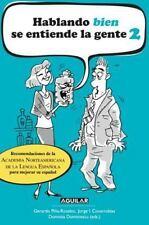 Hablando (bien) Se Entiende la Gente II by Asociación Norteamericana de...