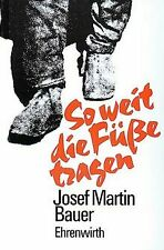So weit die Füße tragen: Roman von Bauer, Josef Martin   Buch   Zustand gut