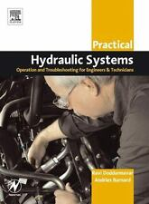 Practical Hydraulic Systems: Operation and Troubleshooting for Engineers and