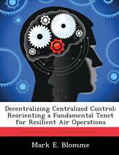 Decentralizing Centralized Control: Reorienting, Blomme, E.,,
