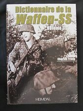 Book: Dictionnaire de la Waffen-SS Tome 3 - French Text - 650+ photographs