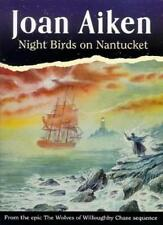 Night Birds On Nantucket (The Wolves Of Willoughby Chase Seque ,.9780099888901