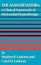 USED (GD) The Answer Within: A Clinical Framework Of Ericksonian Hypnotherapy