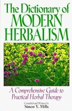 The Dictionary of Modern Herbalism: A Comprehensive Guide to Practical Herbal T