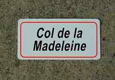 Col de la Madeleine ROAD SIGN METAL TOUR DE FRANCE Bike Race ROUTE