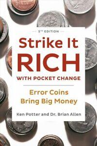 Strike It Rich With Pocket Change : Error Coins Bring Big Money, Paperback by...