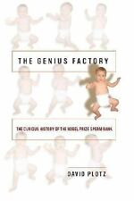 The Genius Factory: The Curious History of the Nobel Prize Sperm Bank David Plo