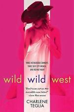 Wild Wild West: By Charlene Teglia