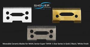 WAHL Ceramic Moveable Clipper Blade Super Taper Magic Clip Senior WAHL Five star
