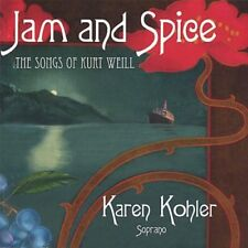 Jam and Spice: The Songs of Kurt Weill - Karen Kohler - CD