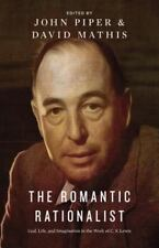 The Romantic Rationalist : God, Life, and the Imagination in the Work of C. S. L