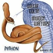 Willie Dixon, Muddy Waters - Python - Snakebite III / 3 (2009)  CD  NEW/SEALED