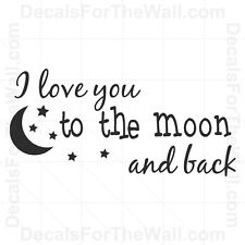 I Love You To the Moon and Back Wall Decal Vinyl Art Sticker Quote Decor K97