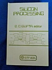 Silicon Processing by Gupta ASTM Special Technical Publication Electronics 1982