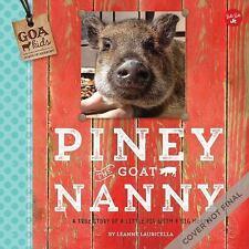 GOA Kids - Goats of Anarchy: Piney the Goat Nanny : A True Story of a Little...