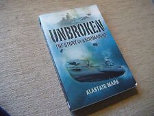 Unbroken   The Story of a Submarine   Alastair Mars    Pen & Sword  2008