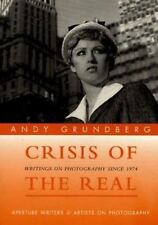Crisis Of The Real (Aperture Writers & Artists on Photography), Andy Grundberg,