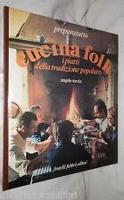 CUCINA FOLK I piatti della tradizione popolare Angelo Sorzio Fabbri Ricette di e