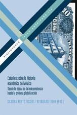 Estudios sobre la historia economica de Mexico. Desde la epoca de la independenc