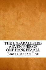 The Unparalleled Adventure of One Hans Pfaall by Allan Poe, Edgar -Paperback
