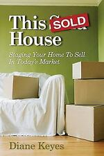 This Sold House, Staging Your Home To Sell In Today's Market-ExLibrary
