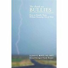 The Book on Bullies : How to Handle Them Without Becoming One of Them by Susan K