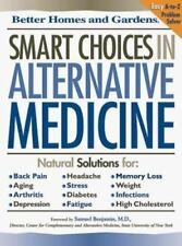 Better Homes and Gardens Smart Choices in Alternative Medicine by Better...