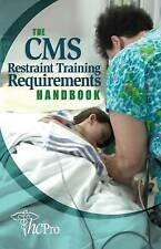 NEW The CMS Restraint Training Requirements Handbook by HCPro Inc.