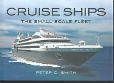Cruise Ships: The Small Scale Fleet - Peter C Smith NEW Hardback 1st edition