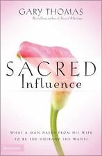 Sacred Influence: What a Man Needs from His Wife to Be the Husband She-ExLibrary