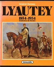 GAL. DUROSEY, LYAUTEY 1854 - 1934, MARÉCHAL DE FRANCE
