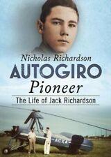 Autogiro Pioneer The Life of Jack Richardson 9781781557426 | Brand New