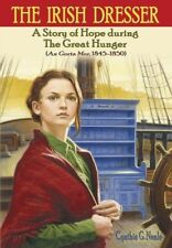 The Irish Dresser: A Story of Hope During the Great Hunger (An Gorta Mor, 1845-1