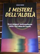 I MISTERI DELL'ALDILA' --M. CLARKE Ediz Bergamo Alta FUORI CATALOGO NUOVO