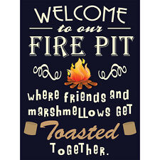 Funny Sign - Welcome to Our Fire Pit Where Friends and Marshmallows Get Toasted