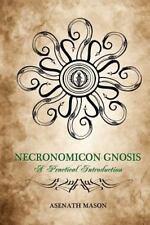 Necronomicon Gnosis : A Practical Introduction, Paperback by Mason, Asenath, ...