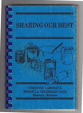 Christine Lamoreux Neighbors Club, Missoula, MT; Sharing Our Best Cookbook 1980