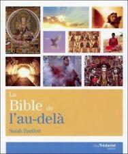 Livre - La bible de l'au-delà : Croyance et vérité... Rencontre et expérience...