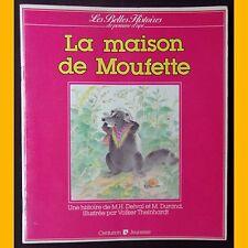 Les Belles Histoires de Pomme d'Api LA MAISON DE MOUFETTE V. Theinhardt 1983
