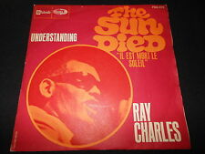 "RAY CHARLES   SP 45T 7""   THE SUN DIED / UNDERSTANDING"