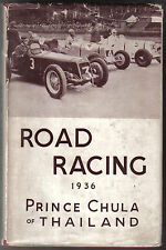 Road Racing 1936 an account of 1 season of Bira's motor racing by Prince Chula