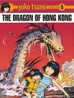 Yoko Tsuno 5 : The Dragon of Hong Kong, Paperback by Leloup, Roger, Brand New...