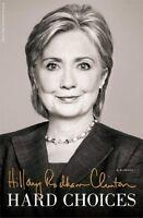 Hard Choices: A Memoir by Hillary Rodham Clinton