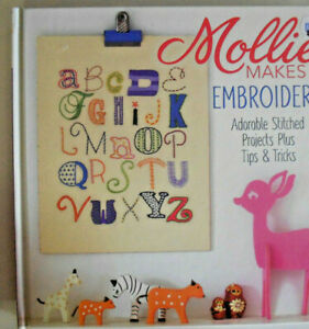 Mollie Makes Embroidery, Adorable Stitched Projects - HB 9781620335420