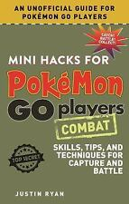 Mini Hacks for Pokémon GO Players: Combat: Skills, Tips, and Techniques ...