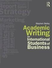 Academic Writing for International Students of Business by Bailey, Stephen