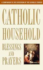 Catholic Household Blessings and Prayers by U.S. Catholic Bishops (2012,...