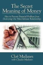 The Secret Meaning of Money : How to Prevent Financial Problems from...