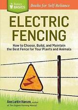 USED (VG) Electric Fencing: How to Choose, Build, and Maintain the Best Fence fo